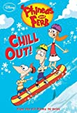 Chill Out! (Phineas and Ferb Chapter Book)