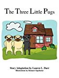 The Three Little Pugs [Hardcover]
