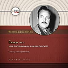 Escape, Vol. 1: Classic Radio Collection  by Hollywood 360, CBS Radio Narrated by Various performers