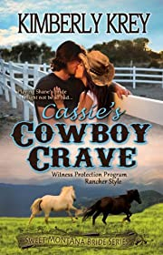 Cassie's Cowboy Crave: Witness Protection - Rancher Style (Sweet Montana Bride Series)