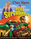 Once Upon a Royal Superbaby (0802721648) by O'Malley, Kevin