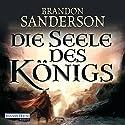 Die Seele des Königs Hörbuch von Brandon Sanderson Gesprochen von: Detlef Bierstedt