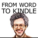 From Word to Kindle: Publishing Your...