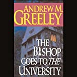 The Bishop Goes to the University | Andrew M. Greeley