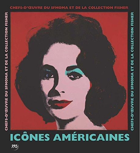 Icônes américaines : Chefs-d'oeuvre du SFMOMA et de la collection Fisher