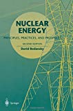 img - for Nuclear Energy: Principles, Practices, and Prospects by Bodansky, David (2010) Paperback book / textbook / text book