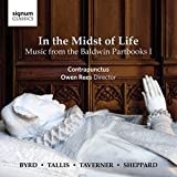 In the Midst of Life: Music from the Baldwin Partbooks I