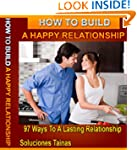 How To Build A Happy Relationship : 9...