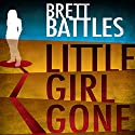 Little Girl Gone: A Logan Harper Thriller Audiobook by Brett Battles Narrated by Jeff Woodman