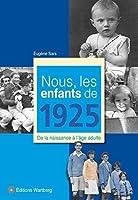 Nous, les enfants de 1925 : De la naissance à l'âge adulte