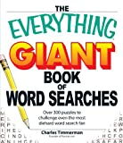 The Everything Giant Book of Word Searches: Over 300 puzzles for big word search fans! (Everything Series)