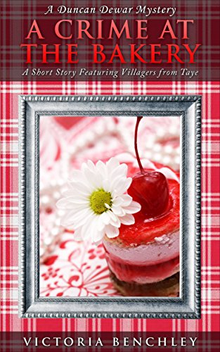 Book: A Crime at the Bakery (Duncan Dewar Mysteries) by Victoria Benchley
