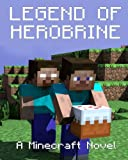 Legend of Herobrine: A Minecraft Novel (Based on True Story)