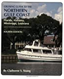 img - for Cruising Guide To The Northern Gulf Coast: Florida, Alabama, Mississippi, Louisiana book / textbook / text book