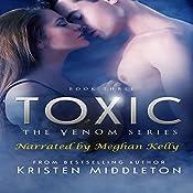 Toxic: Venom Series, Book 3   Kristen Middleton, K.L. Middleton