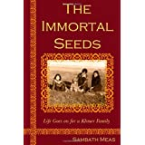The Immortal Seeds: Life goes on for a Khmer family ~ Sambath Meas