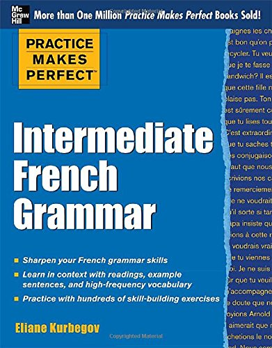 Practice Makes Perfect: Intermediate French Grammar: With 145 Exercises (Practice Makes Perfect Series) front-447560