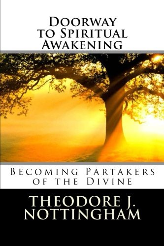 Doorway to Spiritual Awakening: Becoming Partakers of the Divine (The Transformational Wisdom Series) (Volume 1)