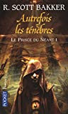 Le prince du néant, Tome 1 (French Edition) (2266154974) by R-Scott Bakker