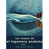 LOS RELATOS DEL INGENIERO ANDANTE. VOL. 2