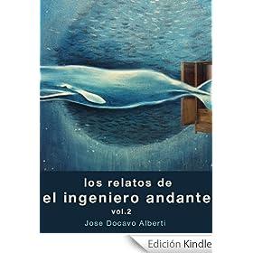 LOS RELATOS DEL INGENIERO ANDANTE. VOL. 2 (Libros gratis en español para kindle)