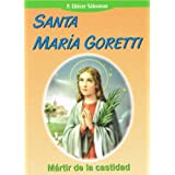Santa Maria Goretti: Martir de la castidad