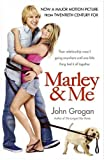 John Grogan Marley and Me: Life and Love with the World's Worst Dog