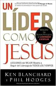 Un líder como Jesús: Lecciones del mejor modelo a seguir del