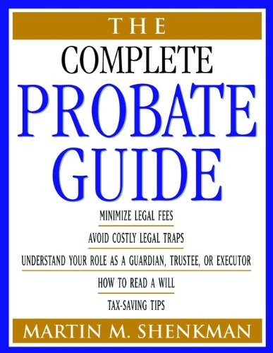 Martin M. Shenkman - The Complete Probate Guide