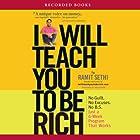 I Will Teach You to Be Rich Hörbuch von Ramit Sethi Gesprochen von: Ramit Sethi