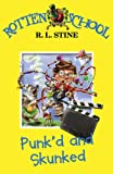 Punk'd and Skunked (Rotten School) (0007216270) by R.L. Stine