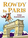 Rowdy in Paris (Thorndike Laugh Lines) (1410407225) by Sandlin, Tim