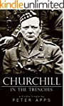 Churchill in the Trenches (Kindle Sin...