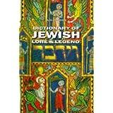 Dictionary of Jewish Lore and Legendby Alan Unterman