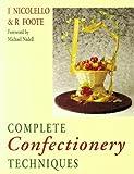 I. Nicolello Complete Confectionery Techniques