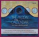 img - for The Moon Is My Calendar: New Moon Calendar / Journal book / textbook / text book