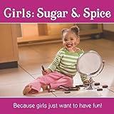 Girls: Sugar and Spice