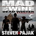Mad Swine: Dead Winter | Steven Pajak