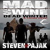 Mad Swine: Dead Winter | [Steven Pajak]