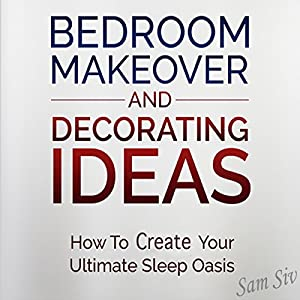 Bedroom Makeover and Decorating Ideas Audiobook