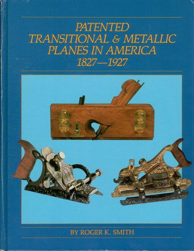 Patented Transitional and Metallic Planes in America, 1827-1927