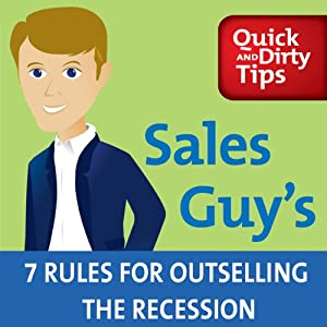 Sales Guy's 7 Rules for Outselling the Recession | [Jeb Blount]