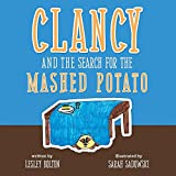 img - for Clancy and the Search for the Mashed Potato book / textbook / text book