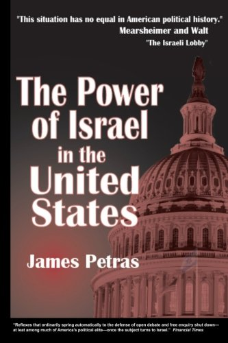 The Power of Israel in the United States: James Petras: 9780932863515: Amazon.com: Books
