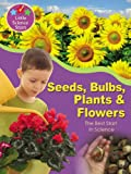 img - for Seeds, Bulbs, Plants & Flowers: The Best Start in Science (Little Science Stars) book / textbook / text book