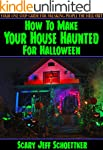 How To Make Your House Haunted For Ha...