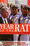 Year of the Rat: How Bill Clinton Compromised U.S. Security for Chinese Cash by Edward Timperlake (1998-10-01)