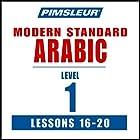 Arabic (Modern Standard) Level 1 Lessons 16-20: Learn to Speak and Understand Modern Standard Arabic with Pimsleur Language Programs Hörbuch von  Pimsleur Gesprochen von:  Pimsleur