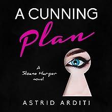 A Cunning Plan: Sloane Harper, Book 1 | Livre audio Auteur(s) : Astrid Arditi Narrateur(s) : L.W. Salinas