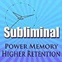 Power Memory Subliminal: Higher Brain Memory & Retention, De-clutter The Mind Brainwave Therapy, Binaural Meditation Speech by Subliminal Hypnosis Narrated by Joel Thielke